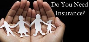 Do You Need Insurance