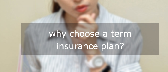 Why-to-choose Term -Plan
