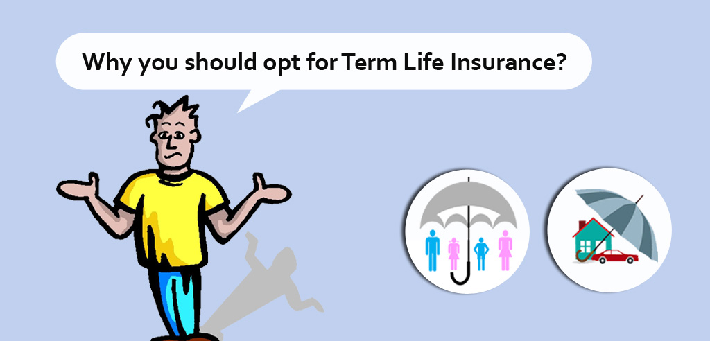 Why_you_should_opt_for_Term_Life_Insurance
